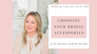 How to choose your Bridal Accessories.