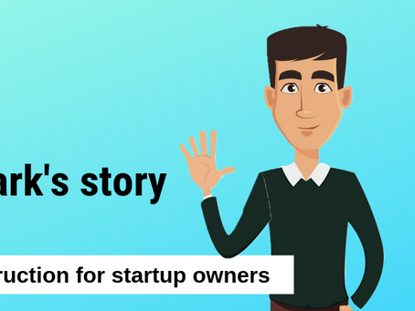 Mark's story - Instruction for Startup owner - PART 1