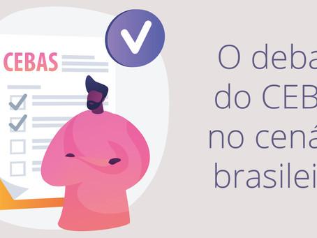 Novos panoramas sobre o debate do CEBAS no cenário brasileiro.