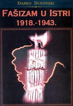 """""""Fascism in Istria 1918-1943"""""""