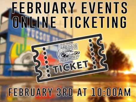 Tucson Dragway February Events Online Sales!