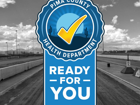 COVID-19 Tucson Dragway and Pima County Guidelines