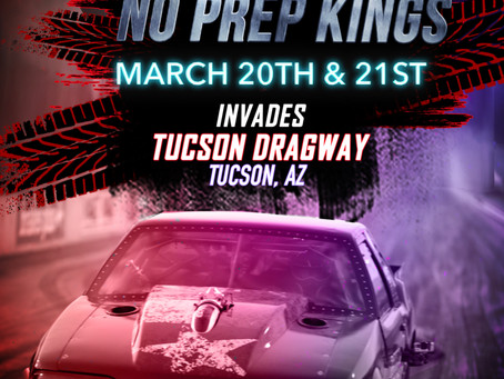Street Outlaws No Prep Kings Tucson Tickets On Sale Now!
