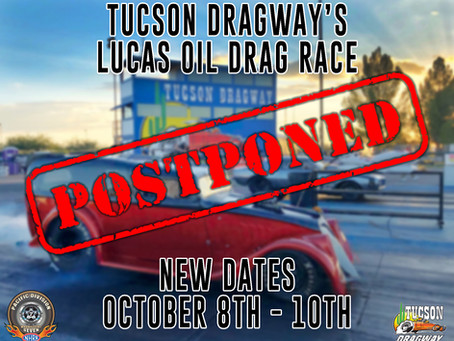Tucson Dragway's Lucas Oil Race Postponed