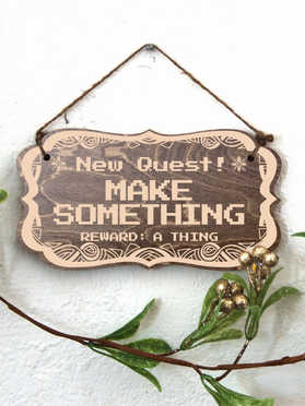 New Quest: Make Something