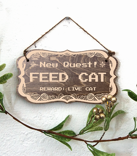 """New Quest: Feed Cat"" Sign"