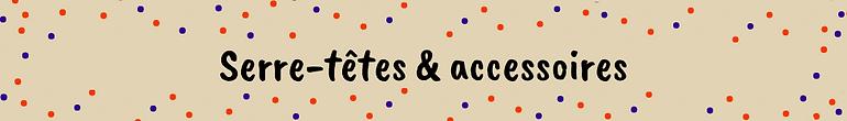 Serre-têtes & Accessoires.png