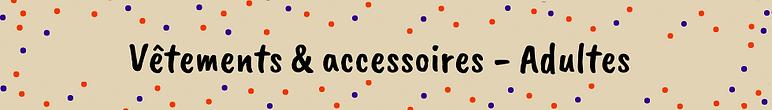 Vêtements & Accessoires Adultes.png