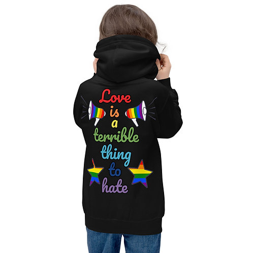 """Love is a terrible thing to hate"" - Kids Hoodie"