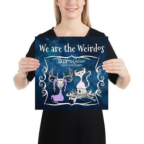 "(Blue Smoke) ""We are the Weirdos"" Doom & Gloom Premium LUSTER Paper Poster"