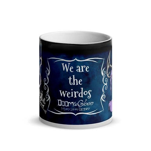 """""""We are the weirdos"""" - """"Magic"""" Mug"""