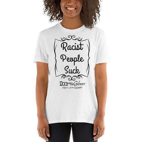 "Black Font ""Racist People Suck"" - Short-Sleeve Unisex T-Shirt"