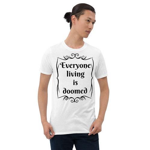 "Black font ""Everyone living is doomed"" - Short-Sleeve Unisex T-Shirt"