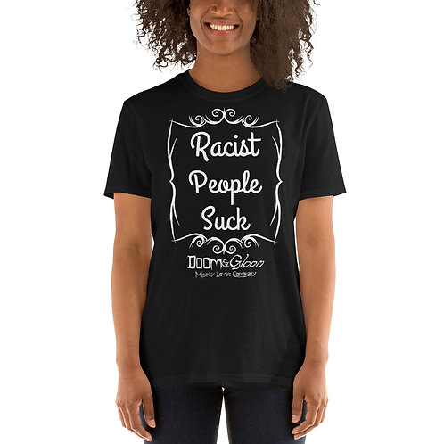 "White Font ""Racist People Suck"" - Short-Sleeve Unisex T-Shirt"
