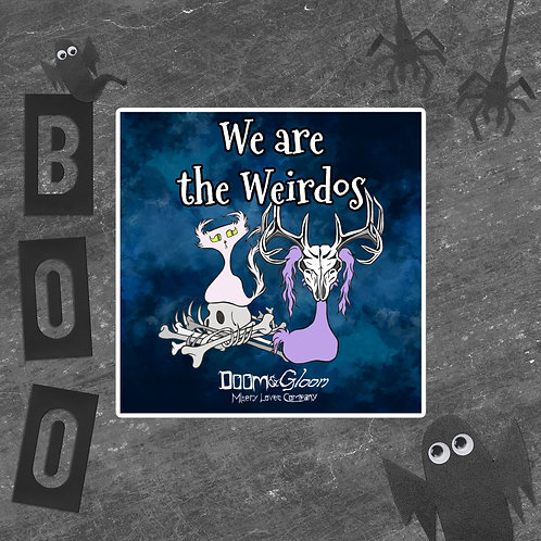 """""""We are the Weirdos"""" Doom & Gloom characters """"Bubble-free"""" sticker"""