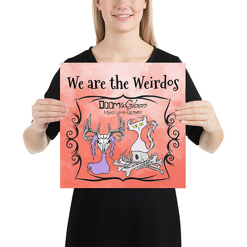 "(Coral Smoke) ""We are the Weirdos"" Doom & Gloom Premium LUSTER Paper Poster"