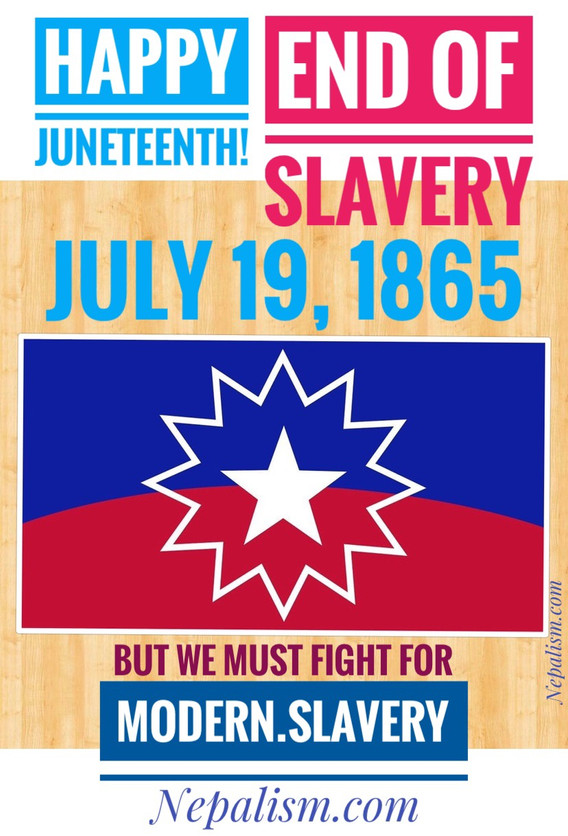 Celebrating 'Juneteenth', End of Slavery in America but we must fight for modern slavery, and, how?