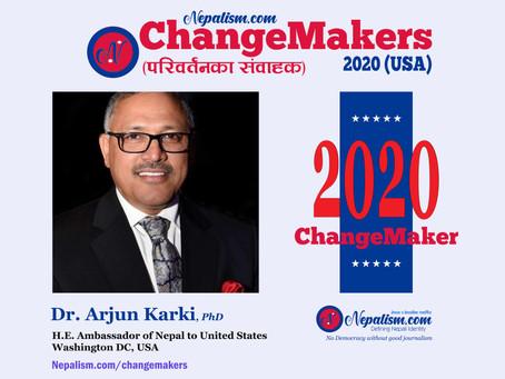 ChangeMakers 2020: H.E. Ambassador Dr. Arjun K Karki
