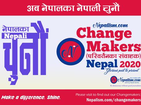 अब नेपालका ChangeMakers (परिवर्तनका संवाहक) नेपाली चुनौं