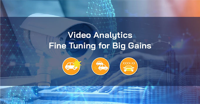 Video Analytics – Fine Tuning for Big Gains