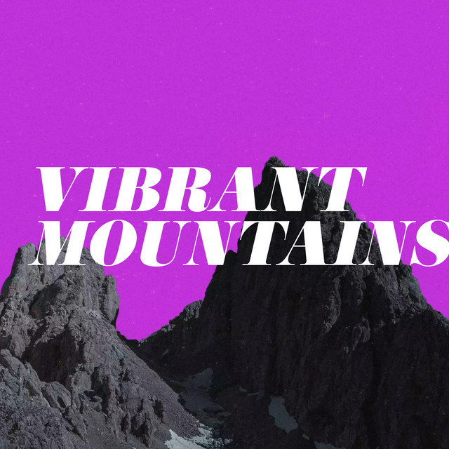 Vibrant Mountains