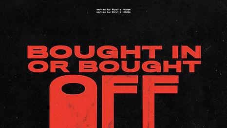 BoughtInorBoughtOff.jpg