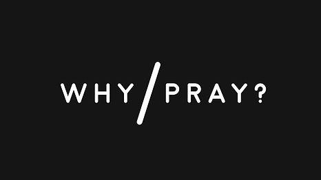 WhyPray.jpg
