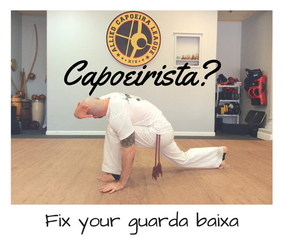 Capoeirista? Fix your guarda baixa.