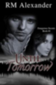 Until Tomorrow by RM Alexander