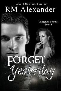 Forget Yesterday by RM Alexande
