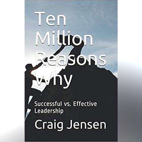 Ten Million Reasons Why