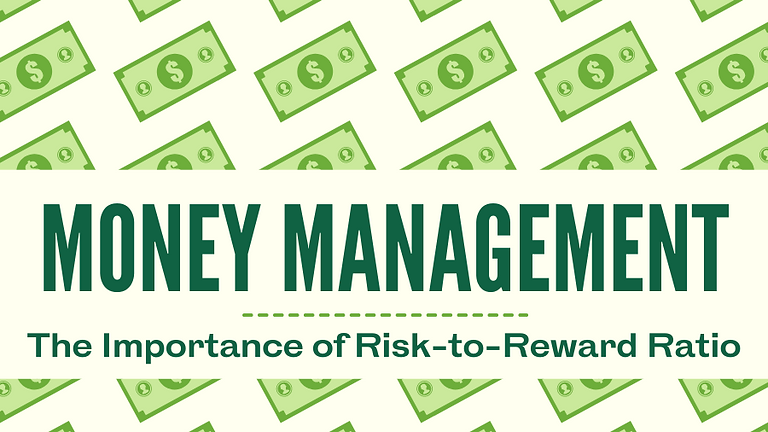 Money Management – The Importance of Risk-to-Reward Ratio