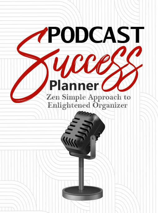 ZEN Podcast Success Planner