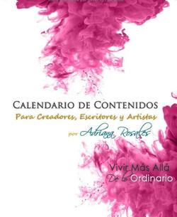Calendario de Contenidos Para Creadores, Escritores y Artistas: Vivir Más Allá De lo Ordinario (Span