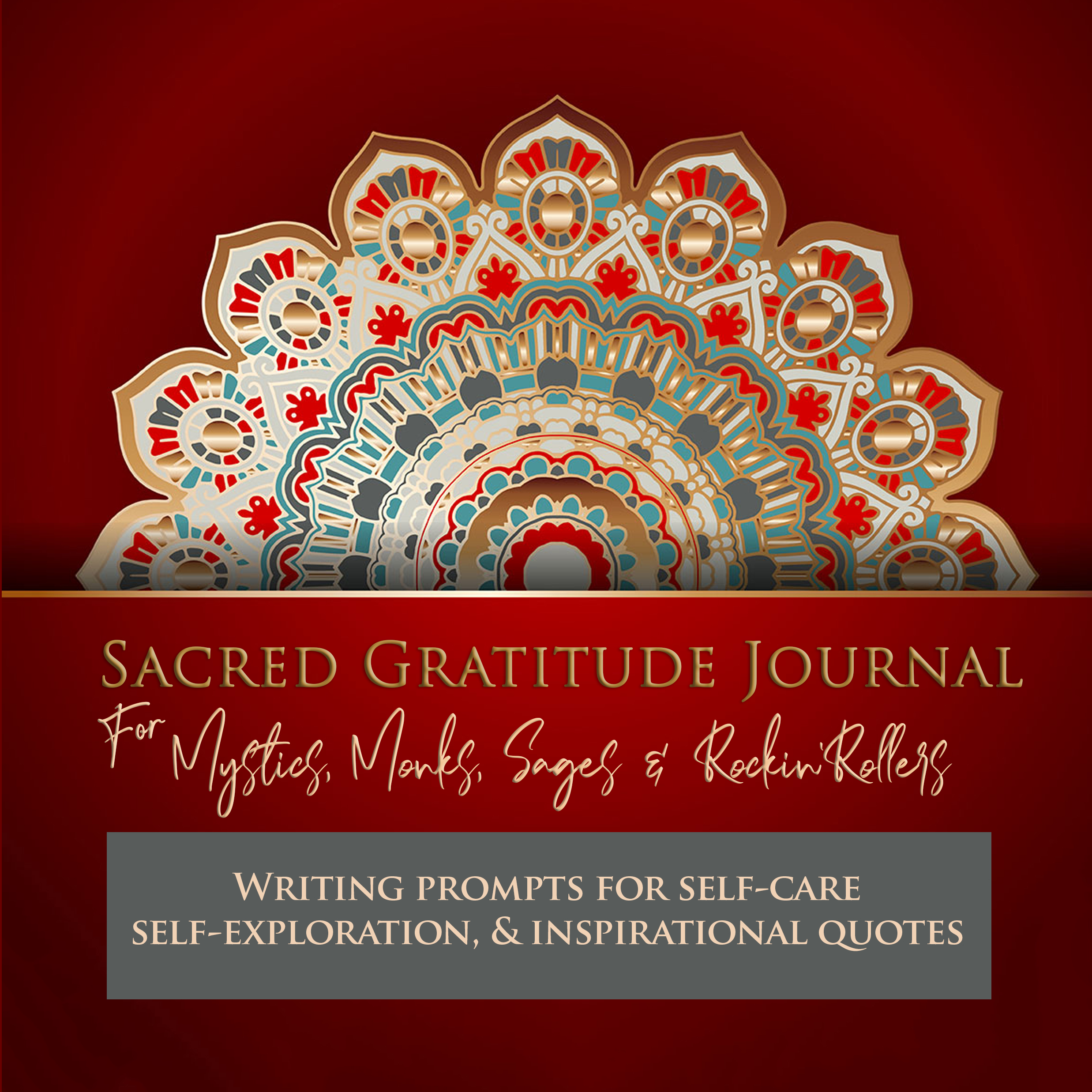 Gratitude Journal with Writing Prompts, for Mystics, Monks, Sages & Rockin' Rollers cover red  120 p