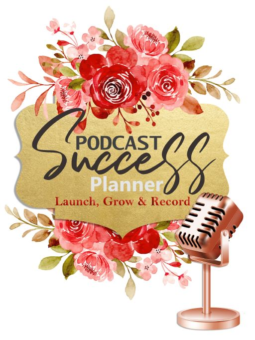 Podcast Success Planner (Floral)