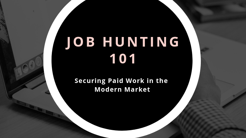 Job Hunting 101: Securing Paid Work in the Modern Market