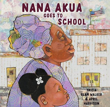 Nana Akua Goes to School (Shelly Gargus)