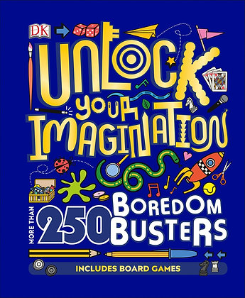 Unlock Your Imagination: 250 Boredom Busters