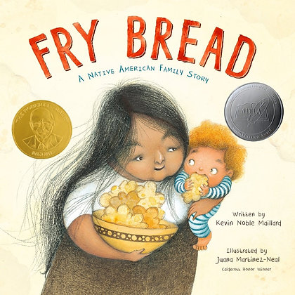 Fry Bread: A Native American Family Story by Kevin Noble Maillard