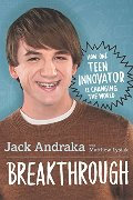 Breakthrough: How One Teen Innovator Is Changing the World