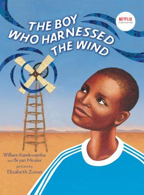 The Boy Who Harnessed the Wind by Bryan Mealer