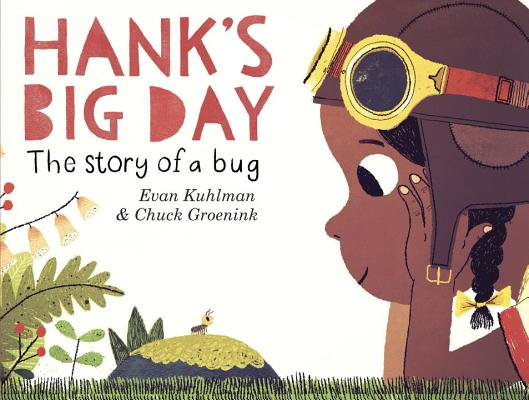 Hanks Big Day: Story of a Bug by Evan Kuhlman