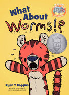 What about Worms!? by Mo Willems