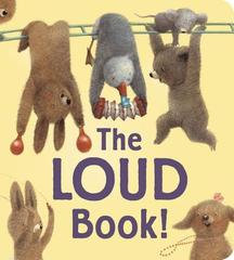 The Loud Book - Padded Board Book