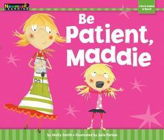 Be Patient Maddie