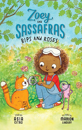 Zoey and Sassafras Bips and Roses by Asia Citro