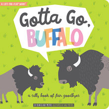 Gotta Go,  Buffalo - a Silly Book of Fun Goodbyes