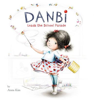 Danbi Leads the School Parade by Anna Kim