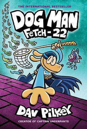 Dog Man: Fetch 22